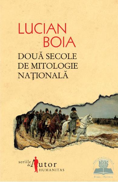 Lucian Boia, Două secole de mitologie naţională