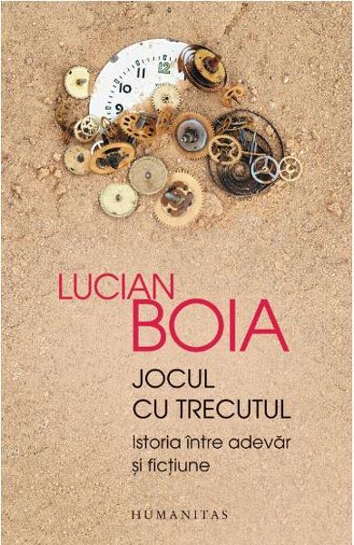 Lucian Boia, jocul cu trecutul