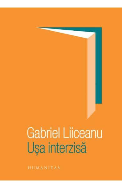 Gabriel Liiceanu, Uşa interzisă